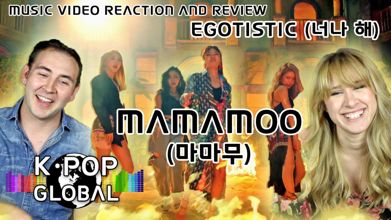 MAMAMOO (마마무) 'EGOTISTIC (너나 해)' MV Reaction – Changwoner